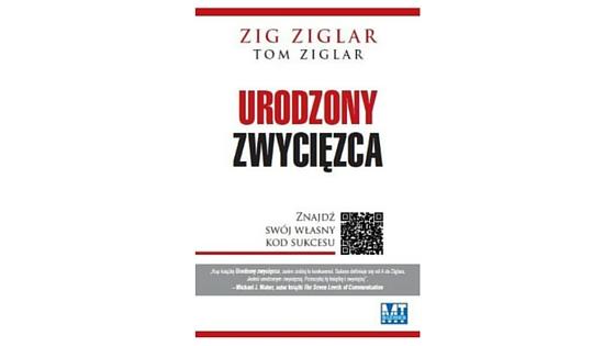 """""""Urodzony zwycięzca"""" Zig Ziglar"""